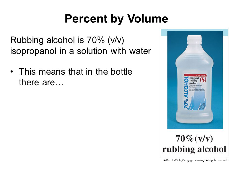 Percent by Volume Rubbing alcohol is 70% (v/v) isopropanol in a solution with water. This means that in the bottle there are…