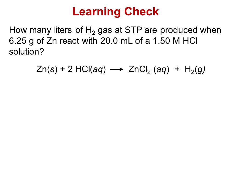 Zn(s) + 2 HCl(aq) ZnCl2 (aq) + H2(g)