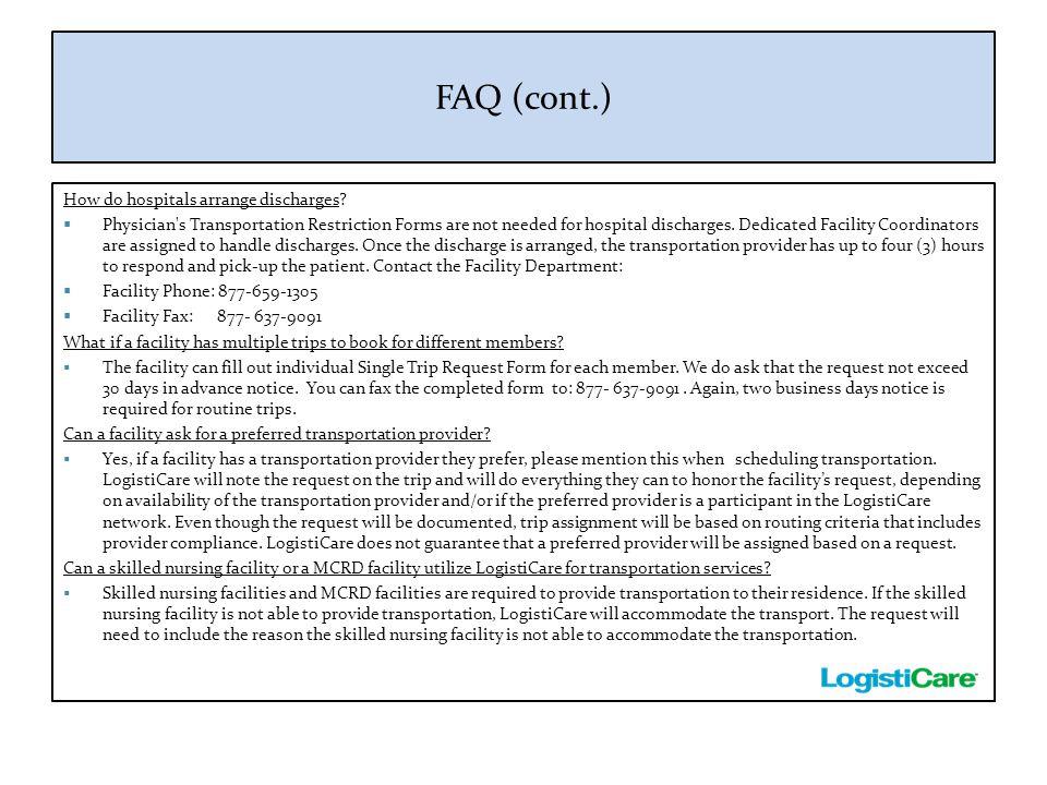 FAQ (cont.) How do hospitals arrange discharges