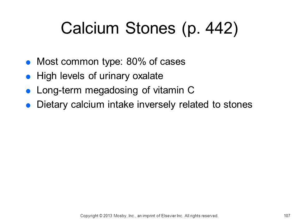 Calcium Stones (p. 442) Most common type: 80% of cases