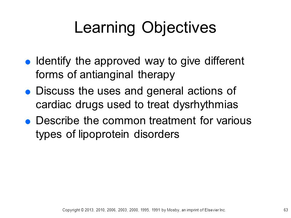Learning Objectives Identify the approved way to give different forms of antianginal therapy.