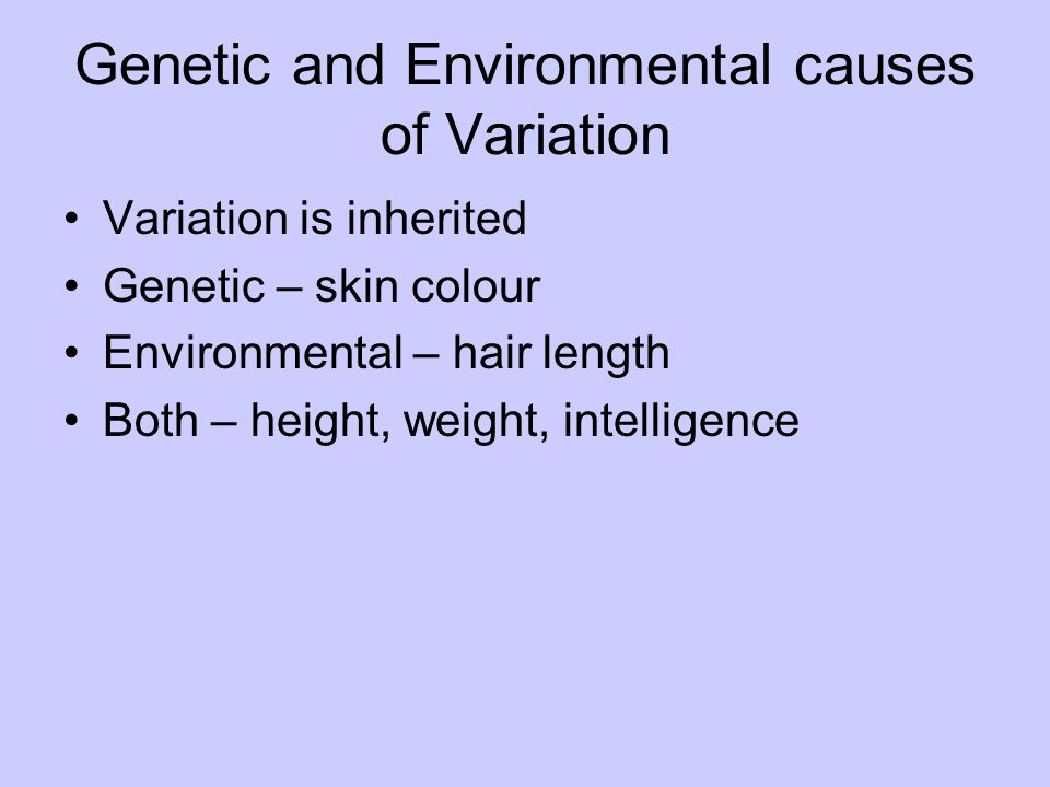 Genetic and Environmental causes of Variation
