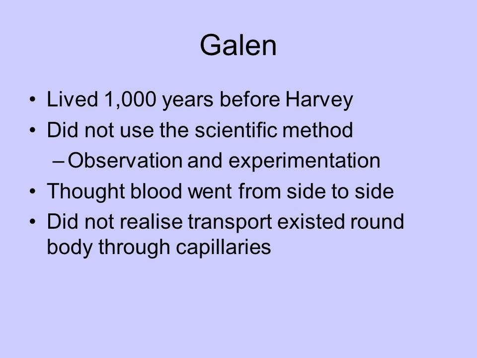 Galen Lived 1,000 years before Harvey