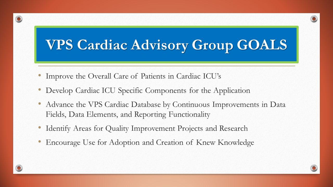 VPS Cardiac Advisory Group GOALS