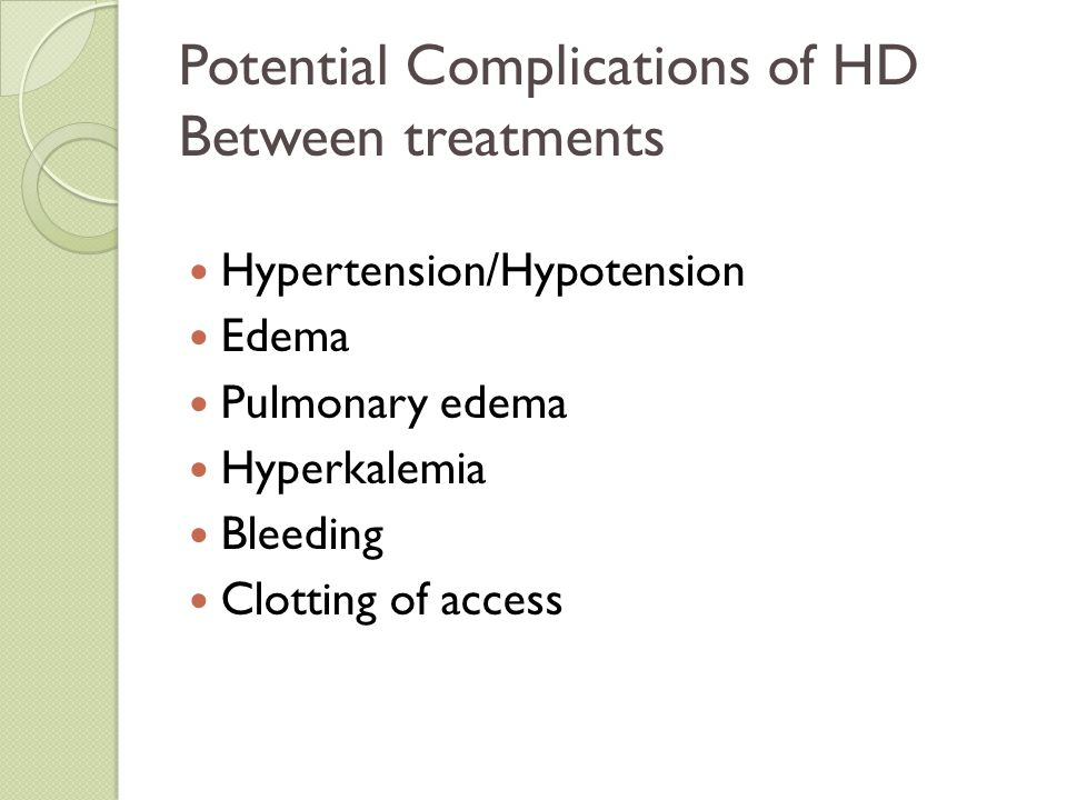 Potential Complications of HD Between treatments
