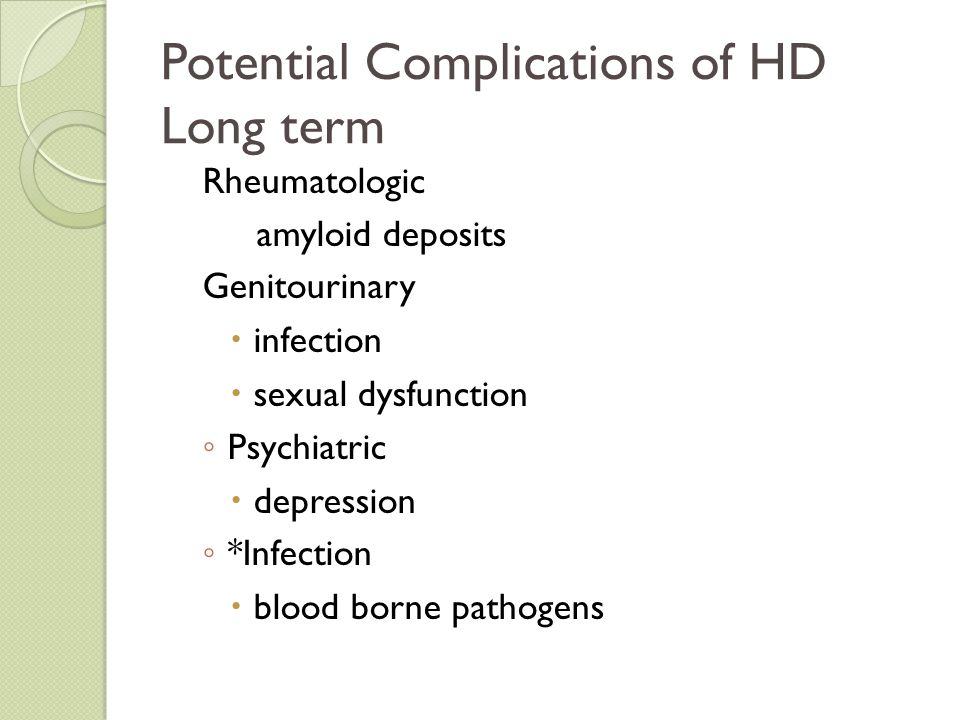 Potential Complications of HD Long term