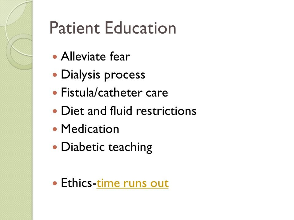 Patient Education Alleviate fear Dialysis process
