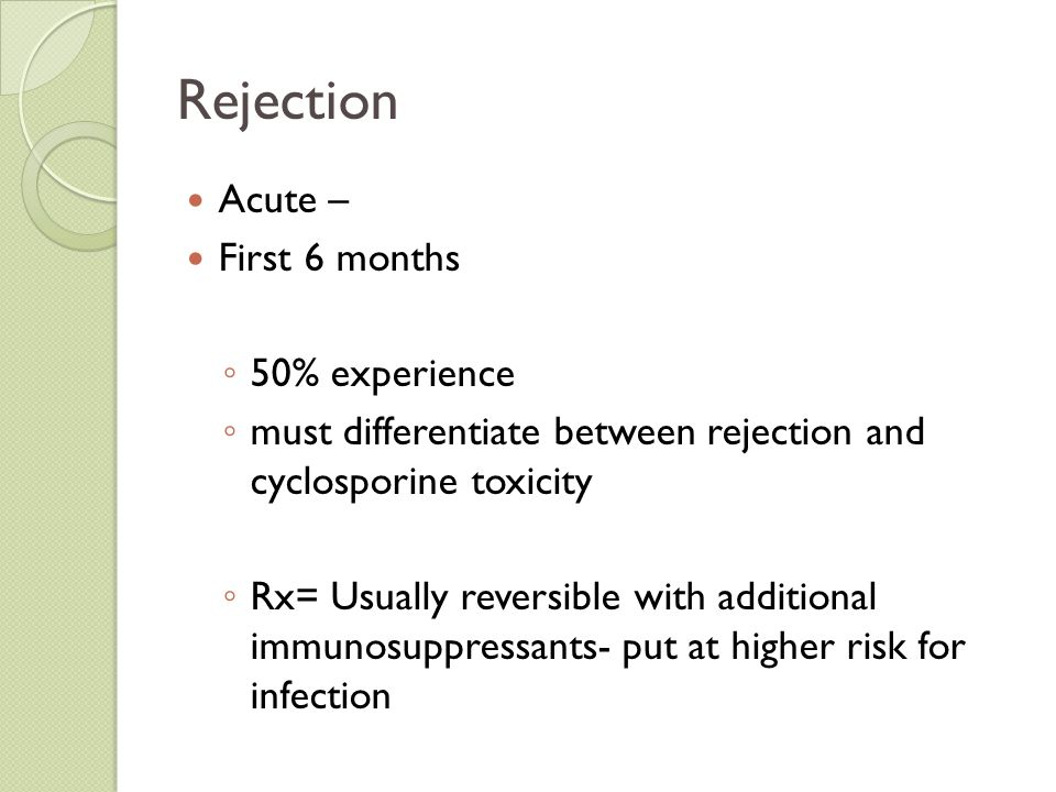 Rejection Acute – First 6 months 50% experience