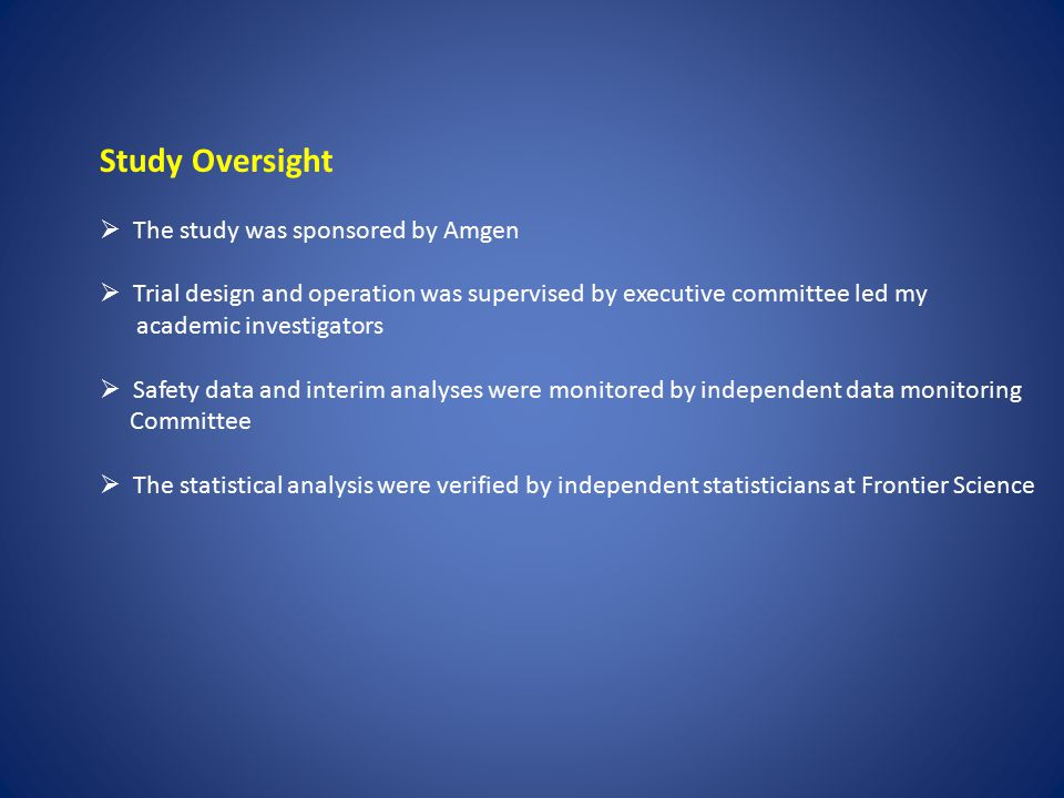 Study Oversight The study was sponsored by Amgen