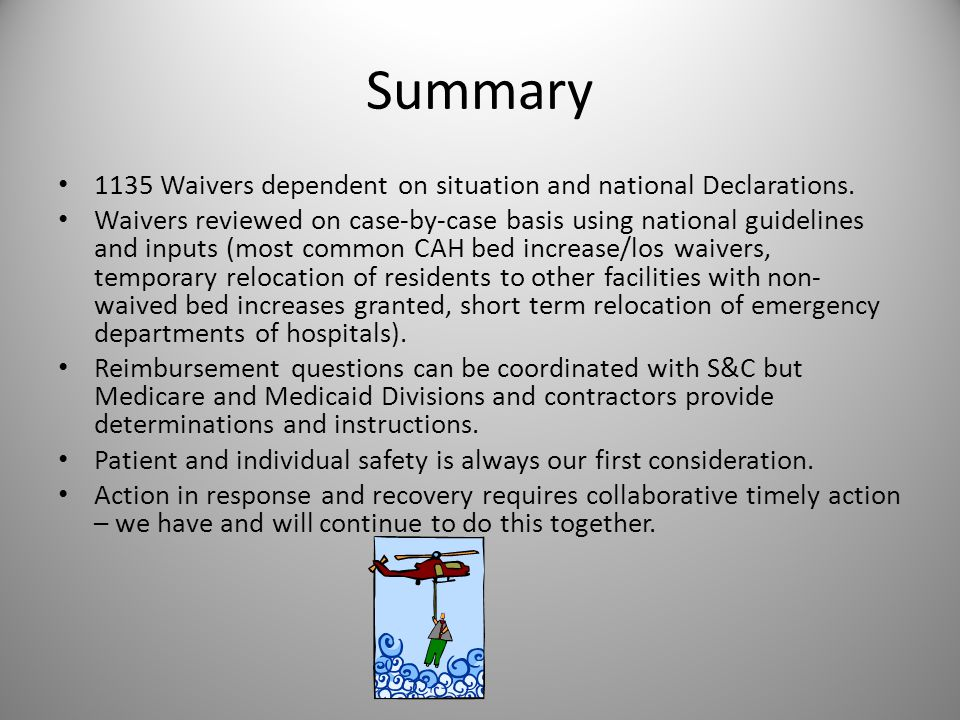 Summary 1135 Waivers dependent on situation and national Declarations.