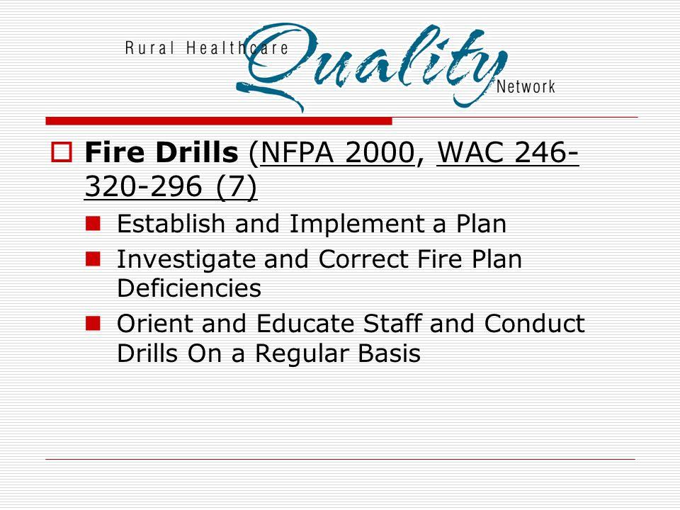 Fire Drills (NFPA 2000, WAC 246-320-296 (7)