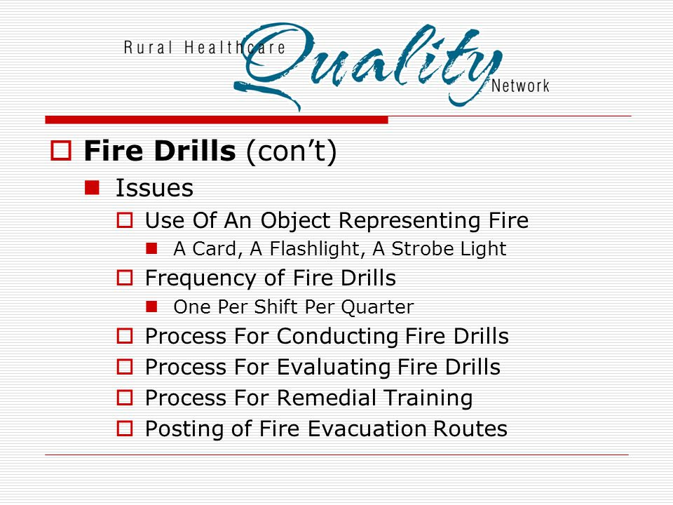 Fire Drills (con't) Issues Use Of An Object Representing Fire
