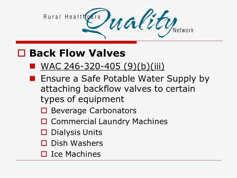 Back Flow Valves WAC 246-320-405 (9)(b)(iii)