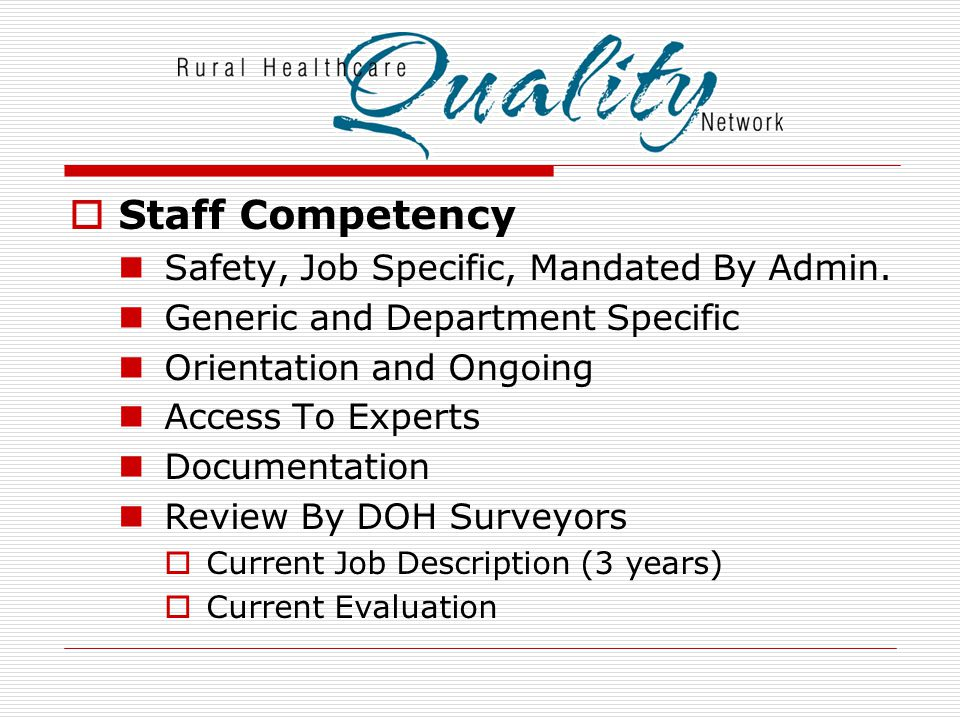 Staff Competency Safety, Job Specific, Mandated By Admin.
