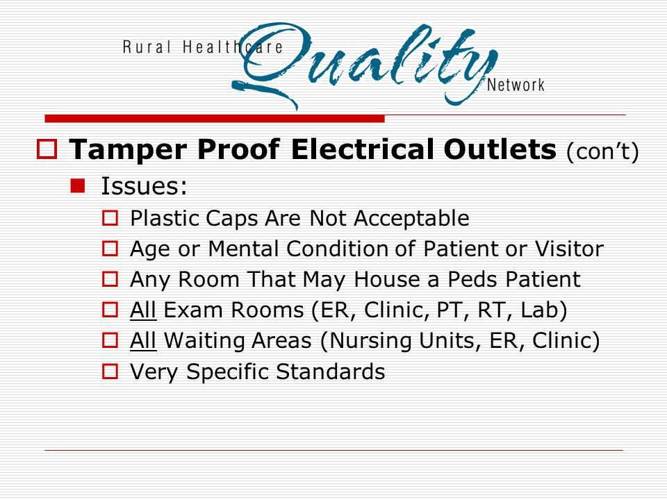 Tamper Proof Electrical Outlets (con't)