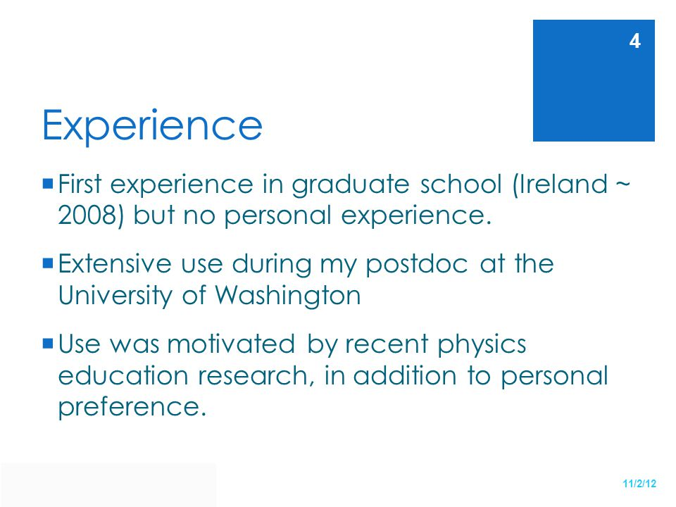 Experience First experience in graduate school (Ireland ~ 2008) but no personal experience.
