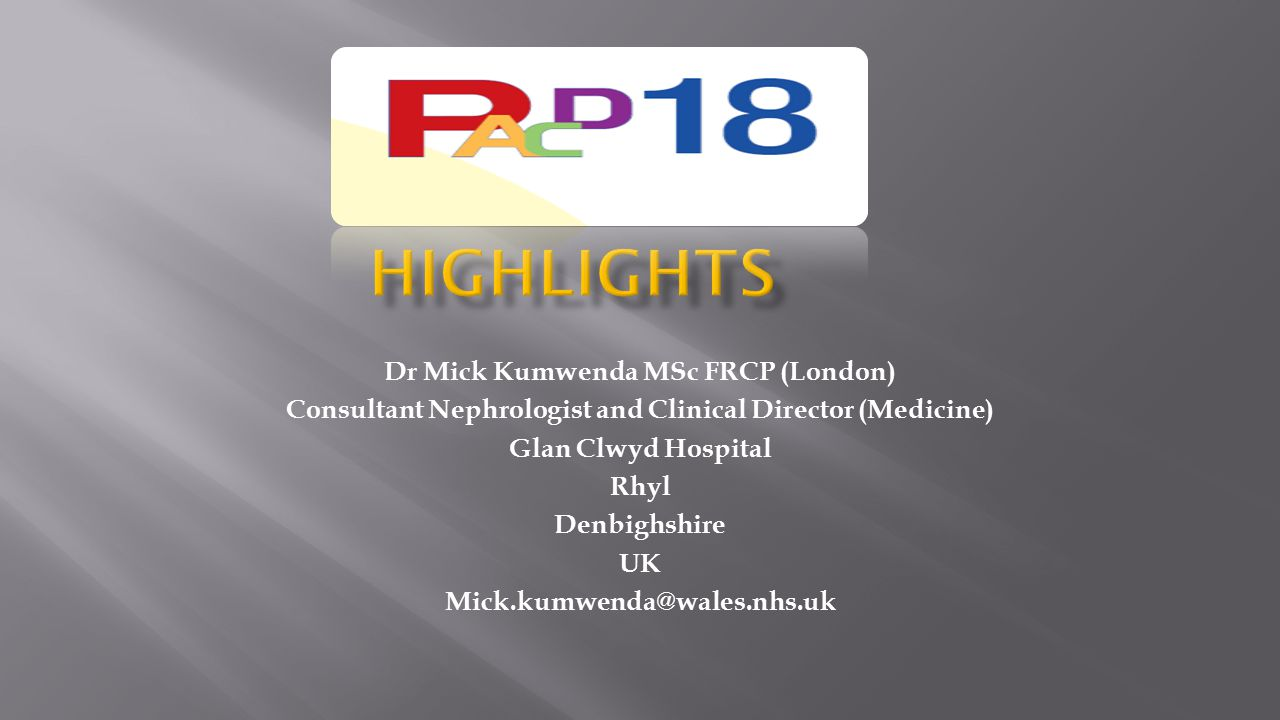Highlights Dr Mick Kumwenda MSc FRCP (London)