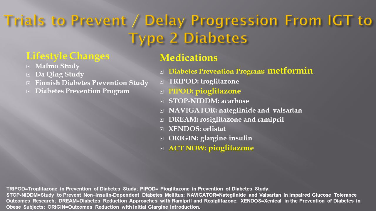 Trials to Prevent / Delay Progression From IGT to Type 2 Diabetes
