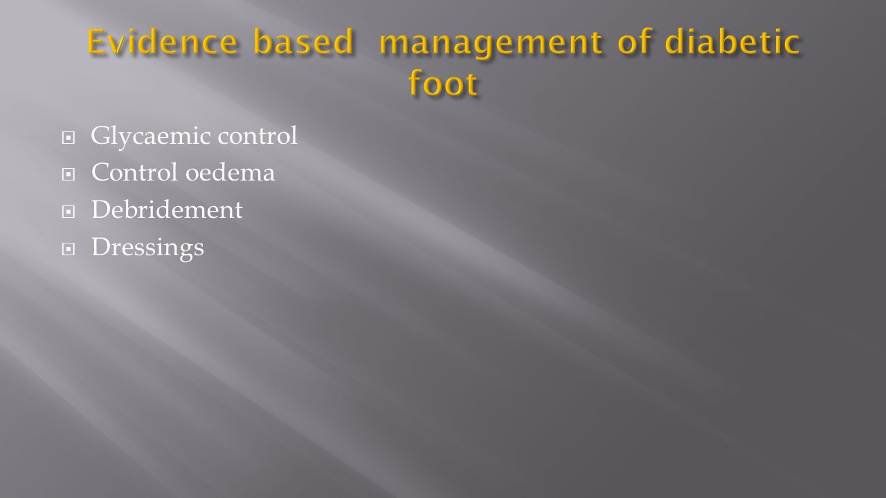Evidence based management of diabetic foot