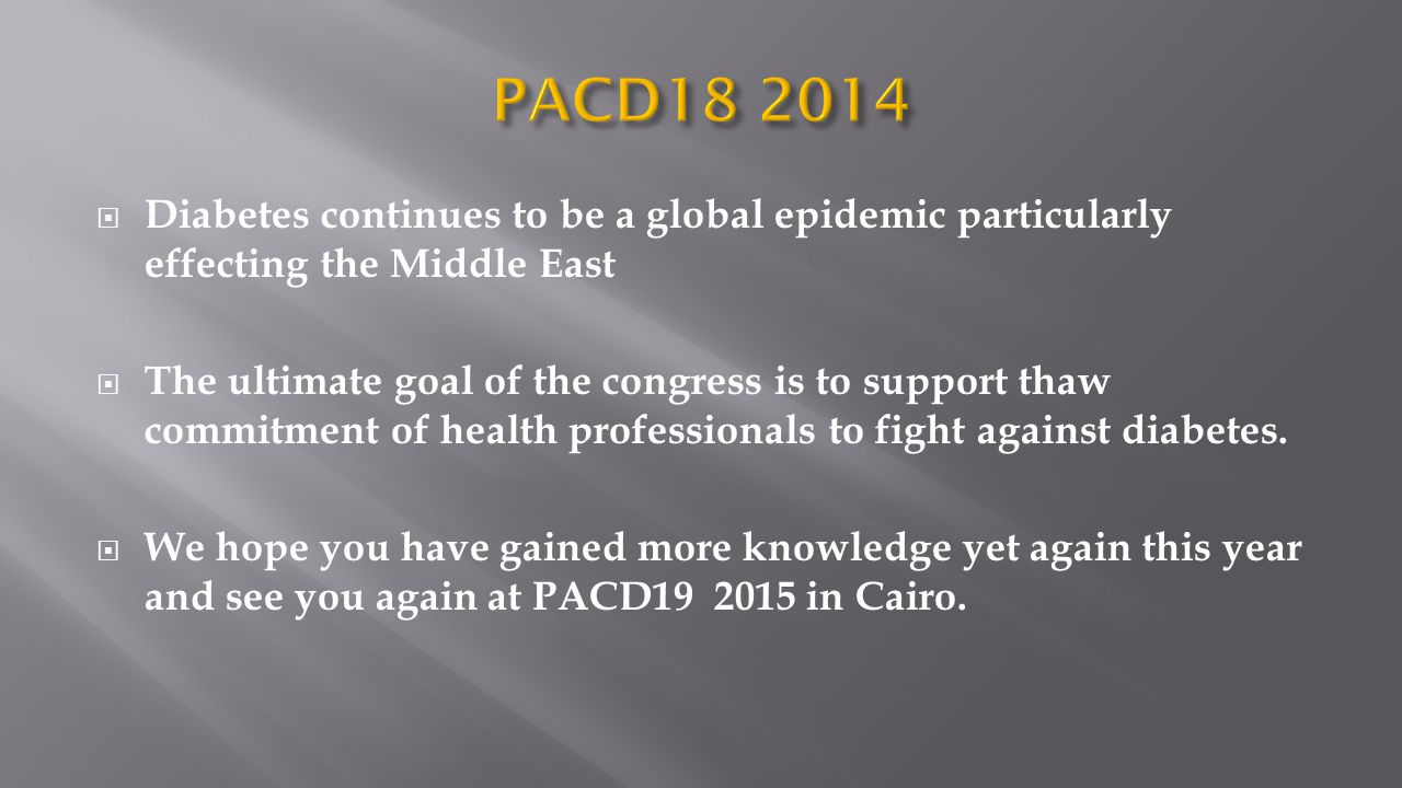 PACD18 2014 Diabetes continues to be a global epidemic particularly effecting the Middle East.