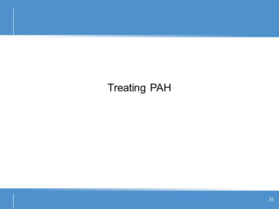 Treating PAH 31