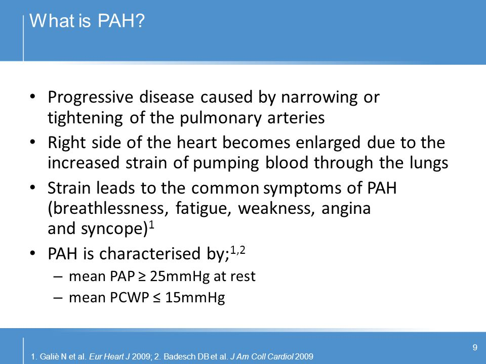 PAH is characterised by;1,2
