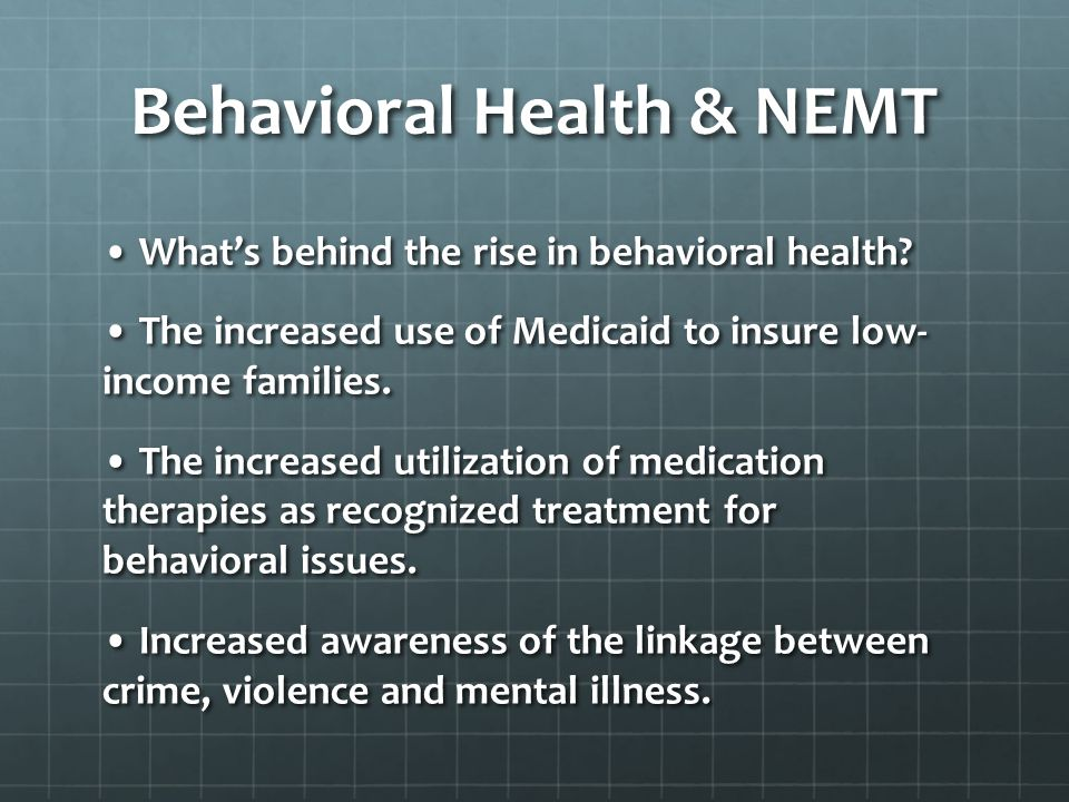 Behavioral Health & NEMT