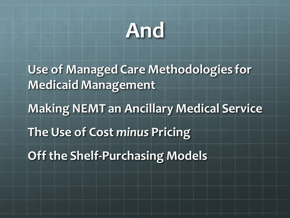 And Use of Managed Care Methodologies for Medicaid Management