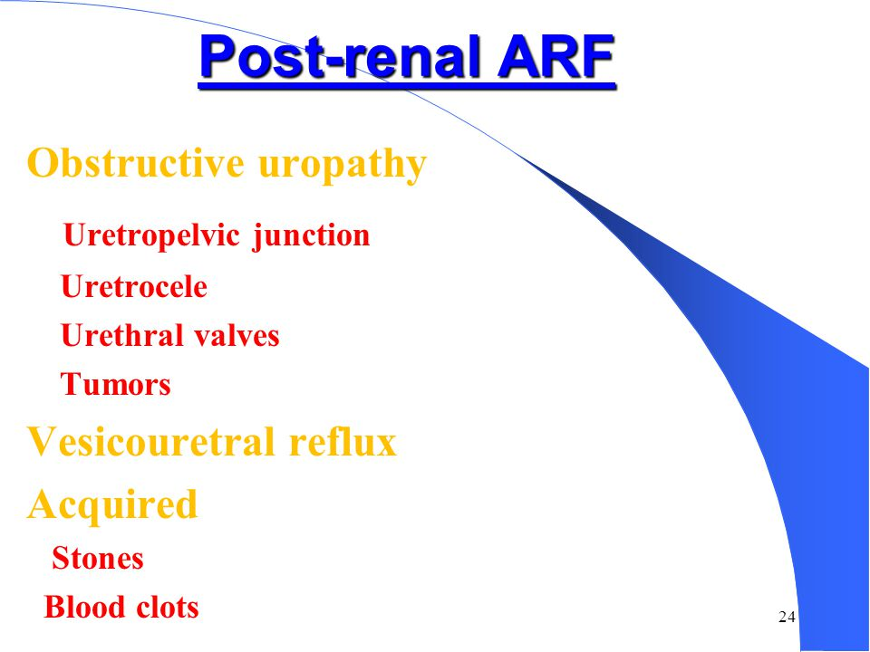 Post-renal ARF Uretropelvic junction Obstructive uropathy