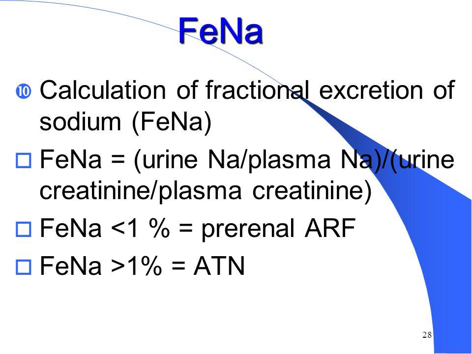 FeNa Calculation of fractional excretion of sodium (FeNa)