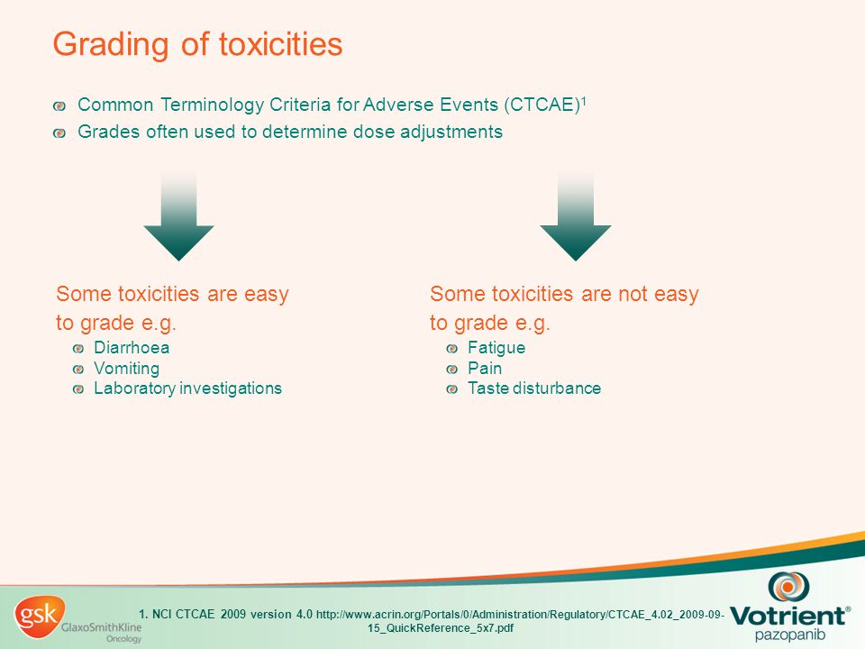 Grading of toxicities Some toxicities are easy to grade e.g.