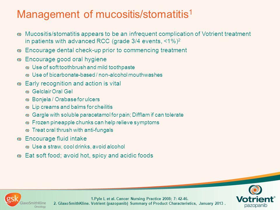 Management of mucositis/stomatitis1