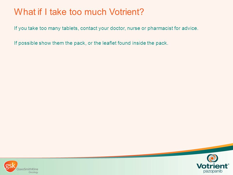 What if I take too much Votrient