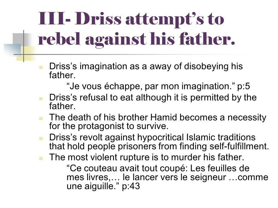 III- Driss attempt's to rebel against his father.