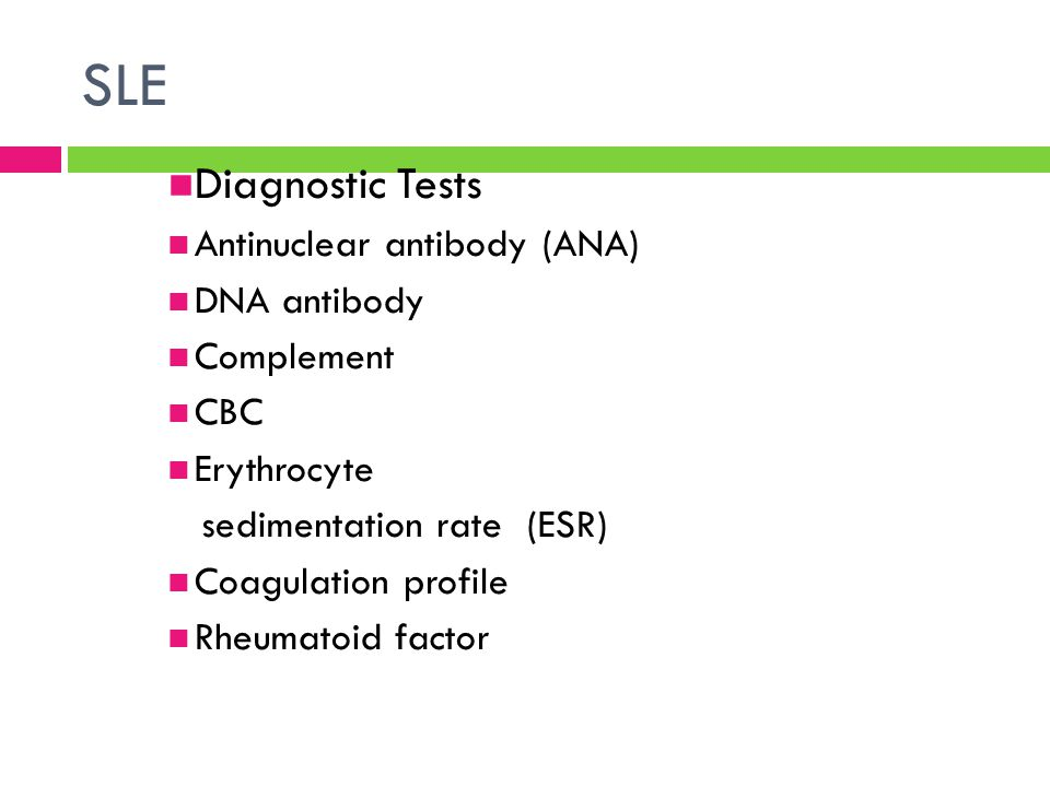 SLE Diagnostic Tests Antinuclear antibody (ANA) DNA antibody