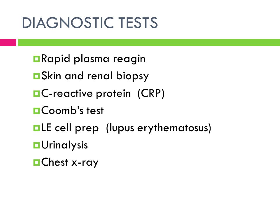 DIAGNOSTIC TESTS Rapid plasma reagin Skin and renal biopsy
