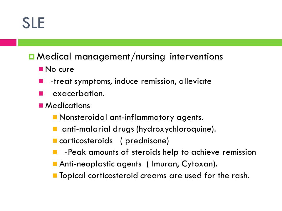 SLE Medical management/nursing interventions No cure