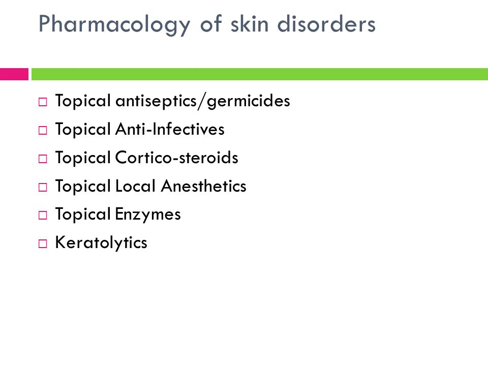 Pharmacology of skin disorders