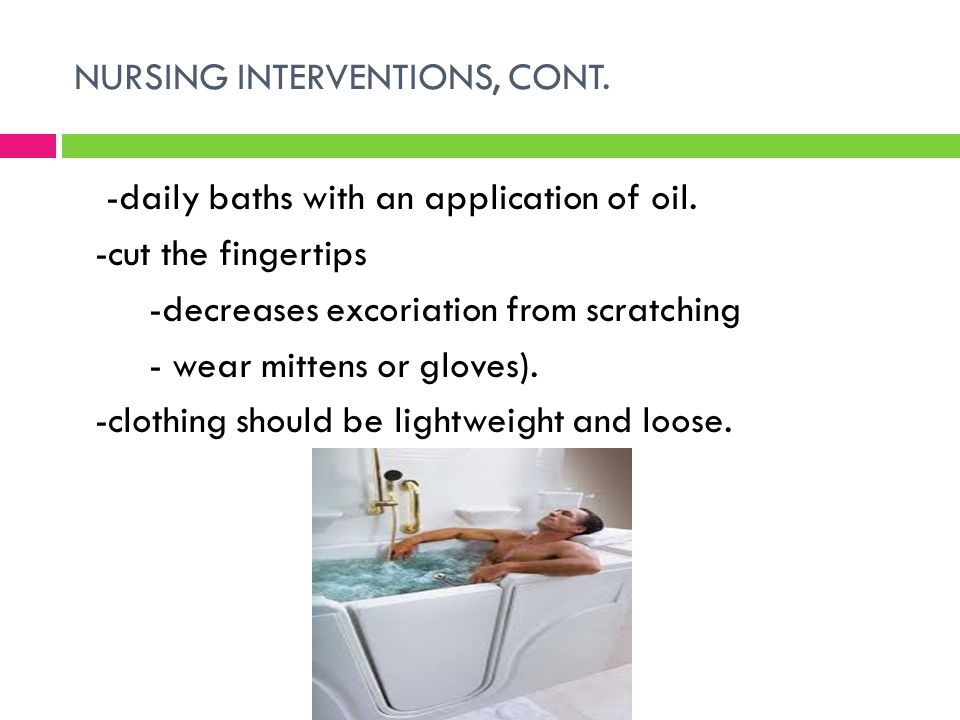 NURSING INTERVENTIONS, CONT.
