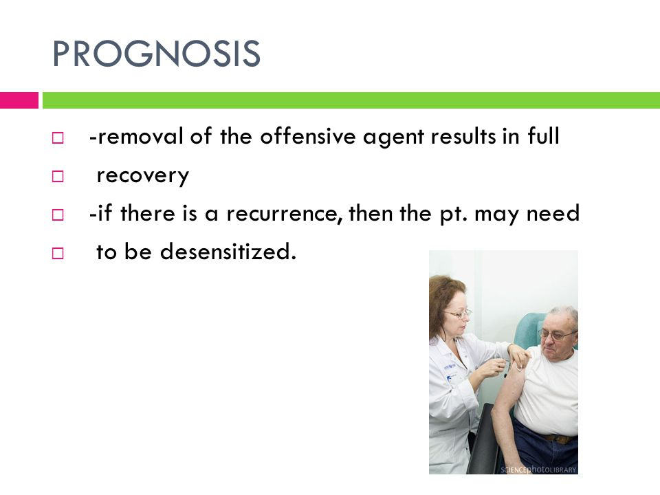 PROGNOSIS -removal of the offensive agent results in full recovery