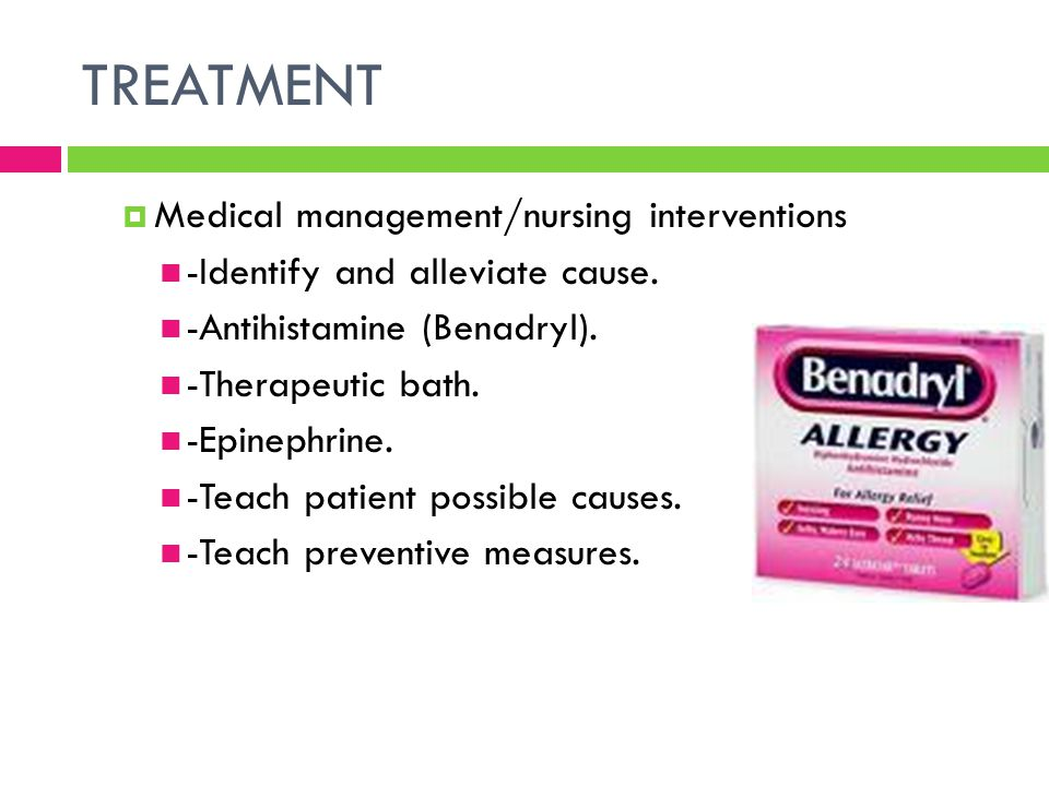 TREATMENT Medical management/nursing interventions