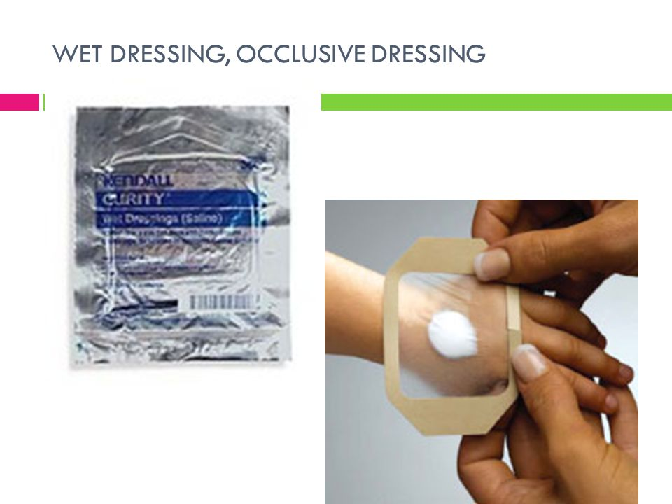 WET DRESSING, OCCLUSIVE DRESSING
