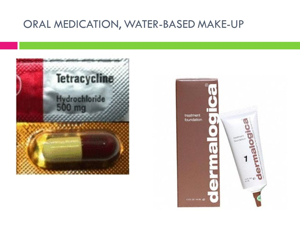 ORAL MEDICATION, WATER-BASED MAKE-UP