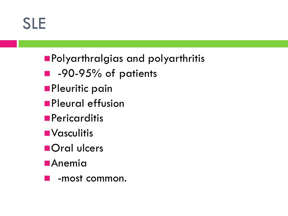 SLE Polyarthralgias and polyarthritis -90-95% of patients