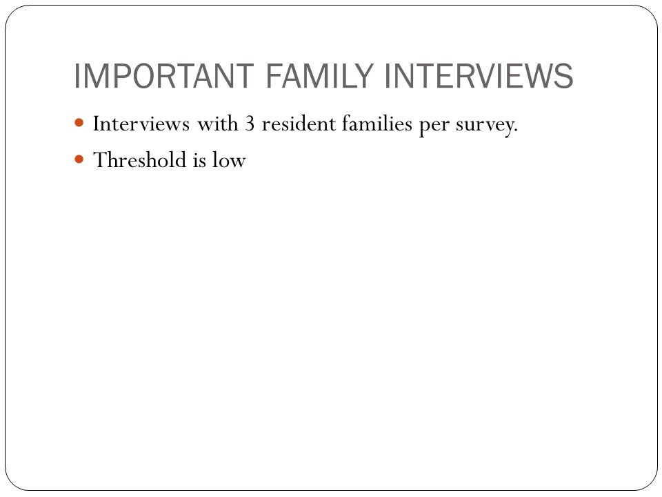 IMPORTANT FAMILY INTERVIEWS