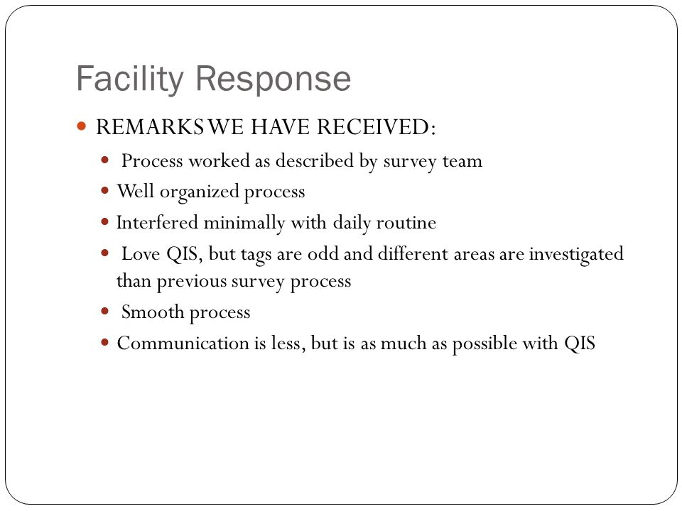 Facility Response REMARKS WE HAVE RECEIVED: