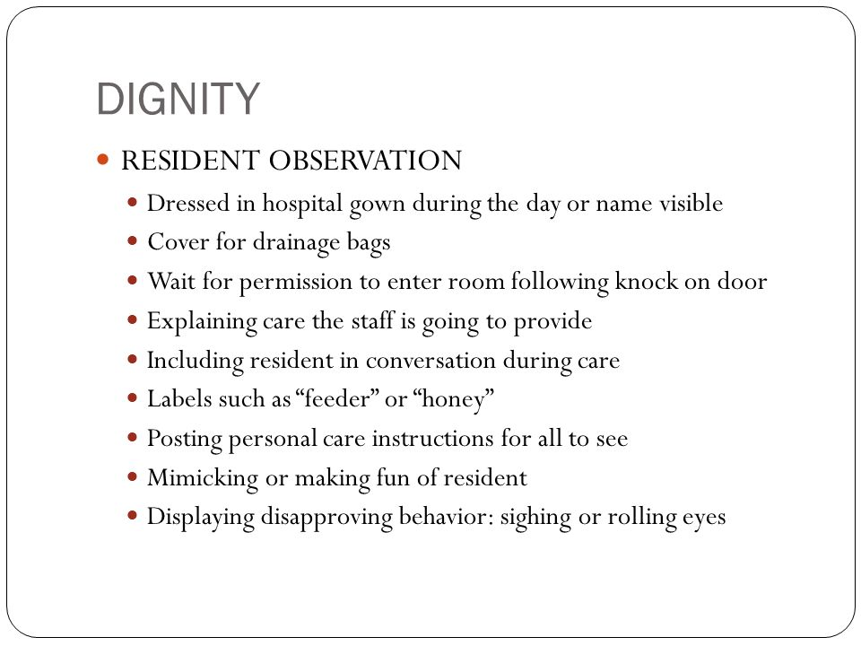 DIGNITY RESIDENT OBSERVATION