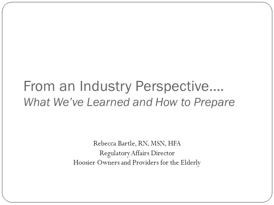 From an Industry Perspective…. What We've Learned and How to Prepare