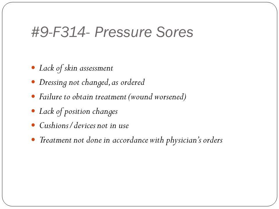 #9-F314- Pressure Sores Lack of skin assessment