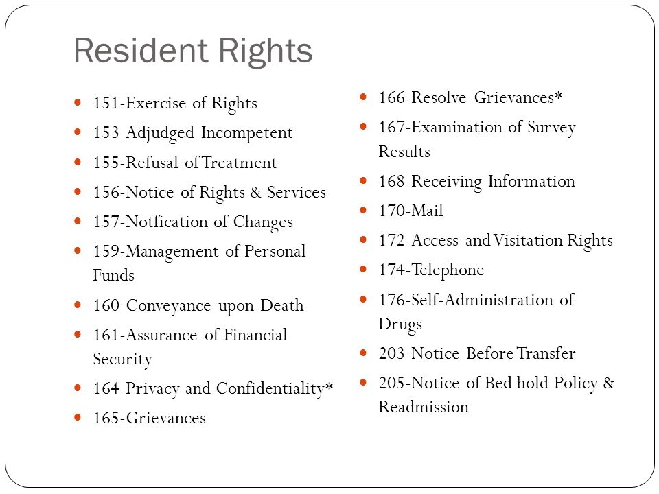 Resident Rights 166-Resolve Grievances* 151-Exercise of Rights
